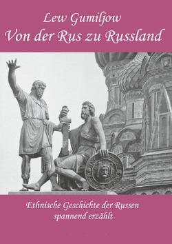 Von der Rus zu Russland von Großmann,  Olga, Gumiljow,  Lew