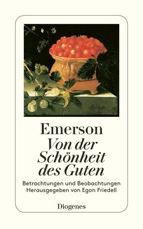 Von der Schönheit des Guten von Emerson,  Ralph Waldo, Friedell,  Egon