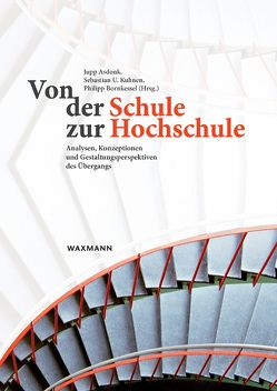 Von der Schule zur Hochschule von Asdonk,  Jupp, Bornkessel,  Philipp, Kuhnen,  Sebastian U.