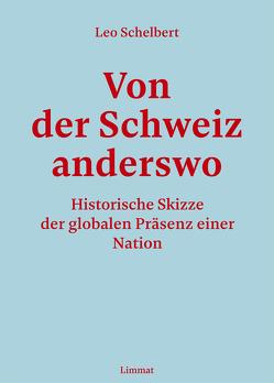 Von der Schweiz anderswo von Schelbert,  Leo