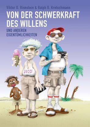Von der Schwerkraft des Willens von Kretschmann,  Ralph G., Rinnstein,  Viktor G.