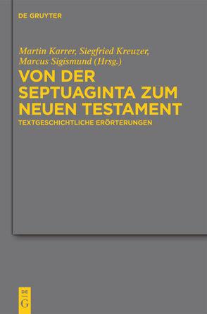 Von der Septuaginta zum Neuen Testament von Karrer,  Martin, Kreuzer,  Siegfried, Sigismund,  Marcus