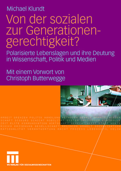 Von der sozialen zur Generationengerechtigkeit? von Butterwegge,  Christoph, Klundt,  Michael
