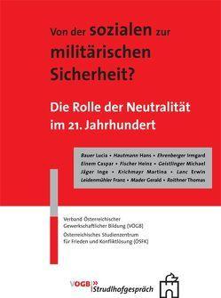 Von der sozialen zur militärischen Sicherheit? von Bauer,  Lucia, Einem,  Caspar, Fischer,  Heinz, Lanc,  Erwin, Roithner,  Thomas