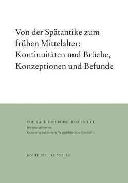 Von der Spätantike zum frühen Mittelalter: Kontinuitäten und Brüche, Konzeptionen und Befunde von Kölzer,  Theo, Schieffer,  Rudolf