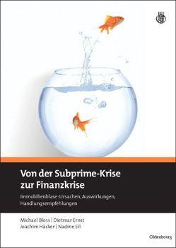 Von der Subprime-Krise zur Finanzkrise von Bloss,  Michael, Eil,  Nadine, Ernst,  Dietmar, Häcker,  Joachim