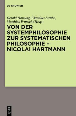 Von der Systemphilosophie zur systematischen Philosophie – Nicolai Hartmann von Hartung,  Gerald, Strube,  Claudius, Wunsch,  Matthias