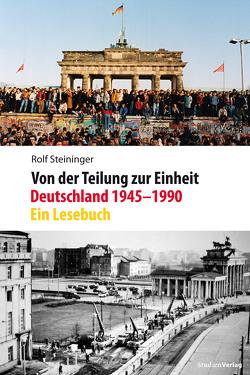 Von der Teilung zur Einheit. Deutschland 1945–1990 von Steininger,  Rolf
