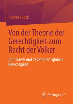 Von der Theorie der Gerechtigkeit zum Recht der Völker von Bock,  Andreas