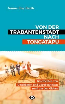 Von der Trabantenstadt nach Tongatapu von Harth,  Nanna