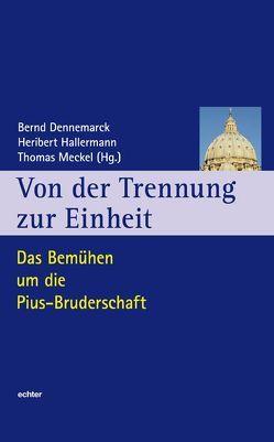 Von der Trennung zur Einheit von Dennemarck,  Bernd, Hallermann,  Heribert, Meckel,  Thomas