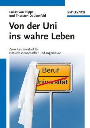 Von der Uni ins wahre Leben von Daubenfeld,  Thorsten, von Hippel,  Lukas