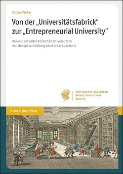 """Von der """"Universitätsfabrick"""" zur """"Entrepreneurial University"""" von Waßer,  Fabian"""