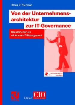 Von der Unternehmensarchitektur zur IT-Governance von Niemann,  Klaus D.