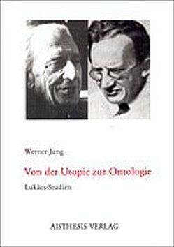 Von der Utopie zur Ontologie von Jung,  Werner