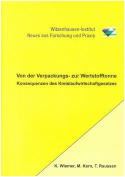 Von der Verpackungs- zur Wertstofftonne – Konsequenzen des Kreislaufwirtschaftsgesetzes von Kern,  Michael, Raussen,  Thomas, Wiemer,  Klaus