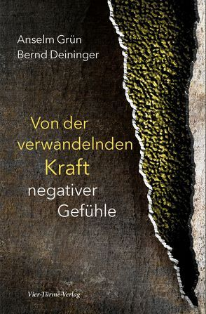 Von der verwandelnden Kraft negativer Gefühle von Deininger,  Bernd, Grün,  Anselm