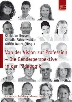 Von der Vision zur Profession – Die Genderperspektive in der Pädagogik von Bauer,  Quirin, Boeser,  Christian, Fahrenwald,  Claudia