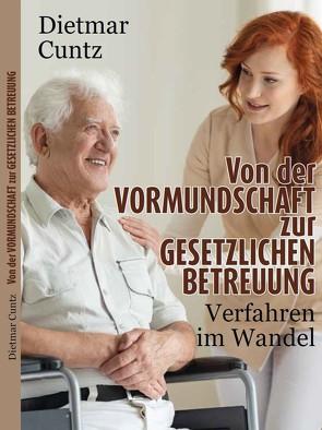 Von der Vormundschaft zur gesetzlichen Betreuung von Cuntz,  Dietmar