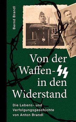 Von der Waffen-SS in den Widerstand von Brandl,  Bernd