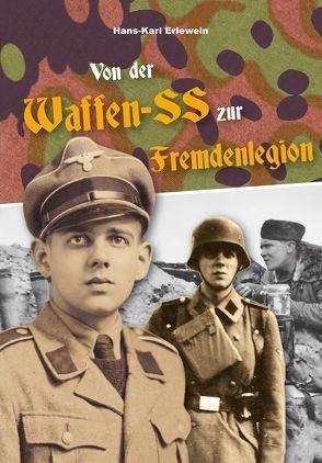 Von der Waffen-SS zur Fremdenlegion von Erlewein,  Hans-Karl