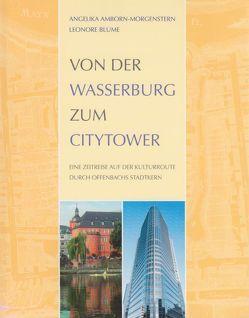 Von der Wasserburg zum Citytower von Amborn-Morgenstern,  Angelika, Blume,  Leonore