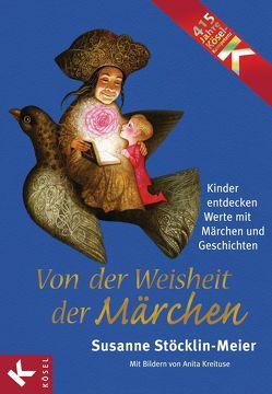 Von der Weisheit der Märchen von Stöcklin-Meier,  Susanne