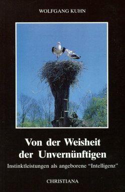 Von der Weisheit der Unvernünftigen von Kühn,  Wolfgang