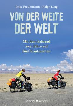 Von der Weite der Welt von Frodermann,  Imke, Lang,  Ralph