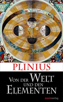 Von der Welt und den Elementen von Möller,  Lenelotte, Plinius, Vogel,  Manuel, Wittstein,  Georg Christoph