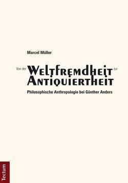 """Von der """"Weltfremdheit"""" zur """"Antiquiertheit"""" von Müller,  Marcel"""