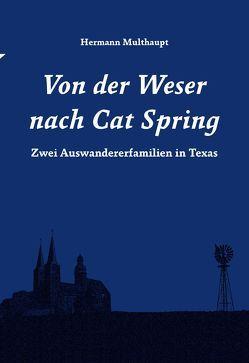 Von der Weser nach Cat Spring von Multhaupt,  Hermann