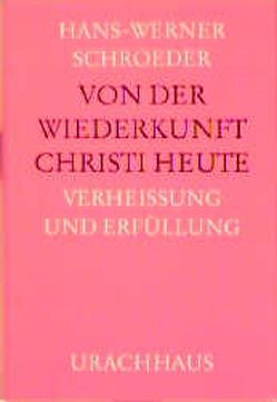 Von der Wiederkunft Christi heute von Schroeder,  Hans W