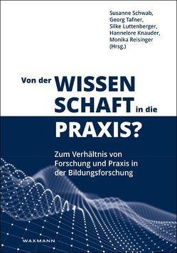 Von der Wissenschaft in die Praxis? von Knauder,  Hannelore, Luttenberger,  Silke, Reisinger,  Monika, Schwab,  Susanne, Tafner,  Georg