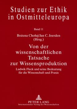 Von der wissenschaftlichen Tatsache zur Wissensproduktion von Chołuj,  Bożena, Joerden,  Jan C.