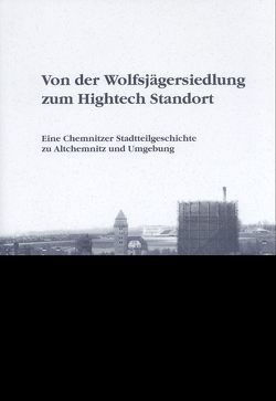 Von der Wolfsjägersiedlung zum Hightech Standort von Richter,  Jörn