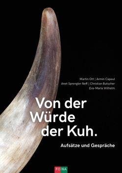 Von der Würde der Kuh von Butscher,  Chrtistian, Capaul,  Armin, Ott,  Martin, Sprengler Neff,  Anet, Wilhelm,  Eva-Maria