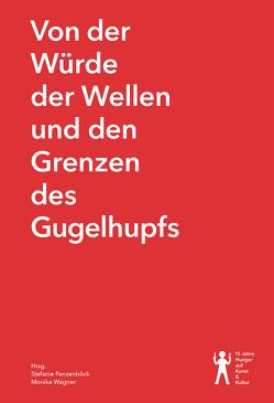 Von der Würde der Wellen und den Grenzen des Gugelhupfs von Panzenböck,  Stefanie, Wagner,  Monika