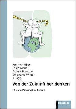 Von der Zukunft her denken von Hinz,  Andreas, Kinne,  Tanja, Kruschel,  Robert, Winter,  Stephanie