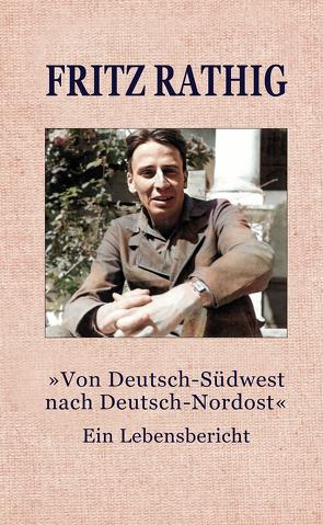 """""""Von Deutsch-Südwest nach Deutsch-Nordost"""" von Rathig,  Fritz"""
