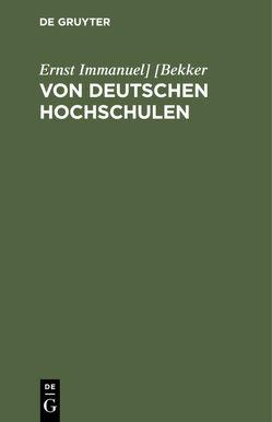 Von deutschen Hochschulen von Bekker,  Ernst Immanuel