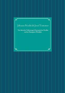 Von deutscher Verfassung in Germanischen Preußen und im Herzogtum Westfalen von Sommer,  Johann Friedrich Josef, UG,  Nachdruck