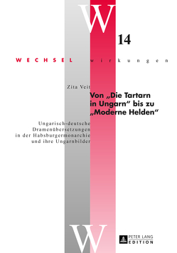 Von «Die Tartarn in Ungarn» bis zu «Moderne Helden» von Veit,  Zita