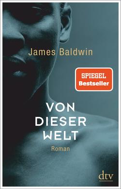 Von dieser Welt von Baldwin,  James, Mandelkow,  Miriam