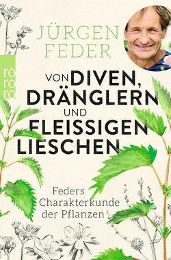 Von Diven, Dränglern und fleißigen Lieschen von Feder,  Jürgen