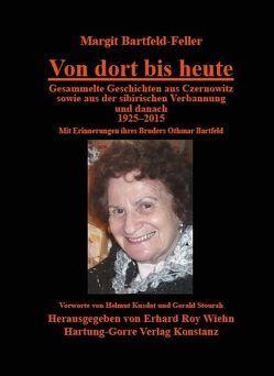 Von dort bis heute von Bartfeld,  Othmar, Bartfeld-Feller,  Margit, Kusdat,  Helmut, Wiehn,  Erhard Roy