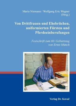 Von Drittfrauen und Ehebrüchen, uniformierten Fürsten und Pferdeeinberufungen von Niemann,  Mario, Wagner,  Wolfgang Eric