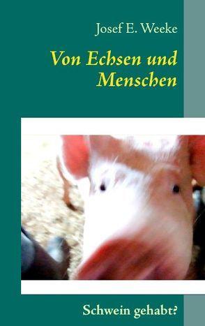Von Echsen und Menschen von Schade,  Jutta, Weeke,  Josef E.