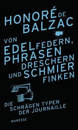 Von Edelfedern, Phrasendreschern und Schmierfinken von Balzac,  Honoré de, Bitter,  Rudolf von