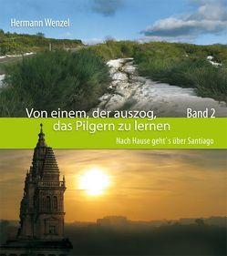 Von einem, der auszog, das Pilgern zu lernen – Band 2 von Wenzel,  Hermann